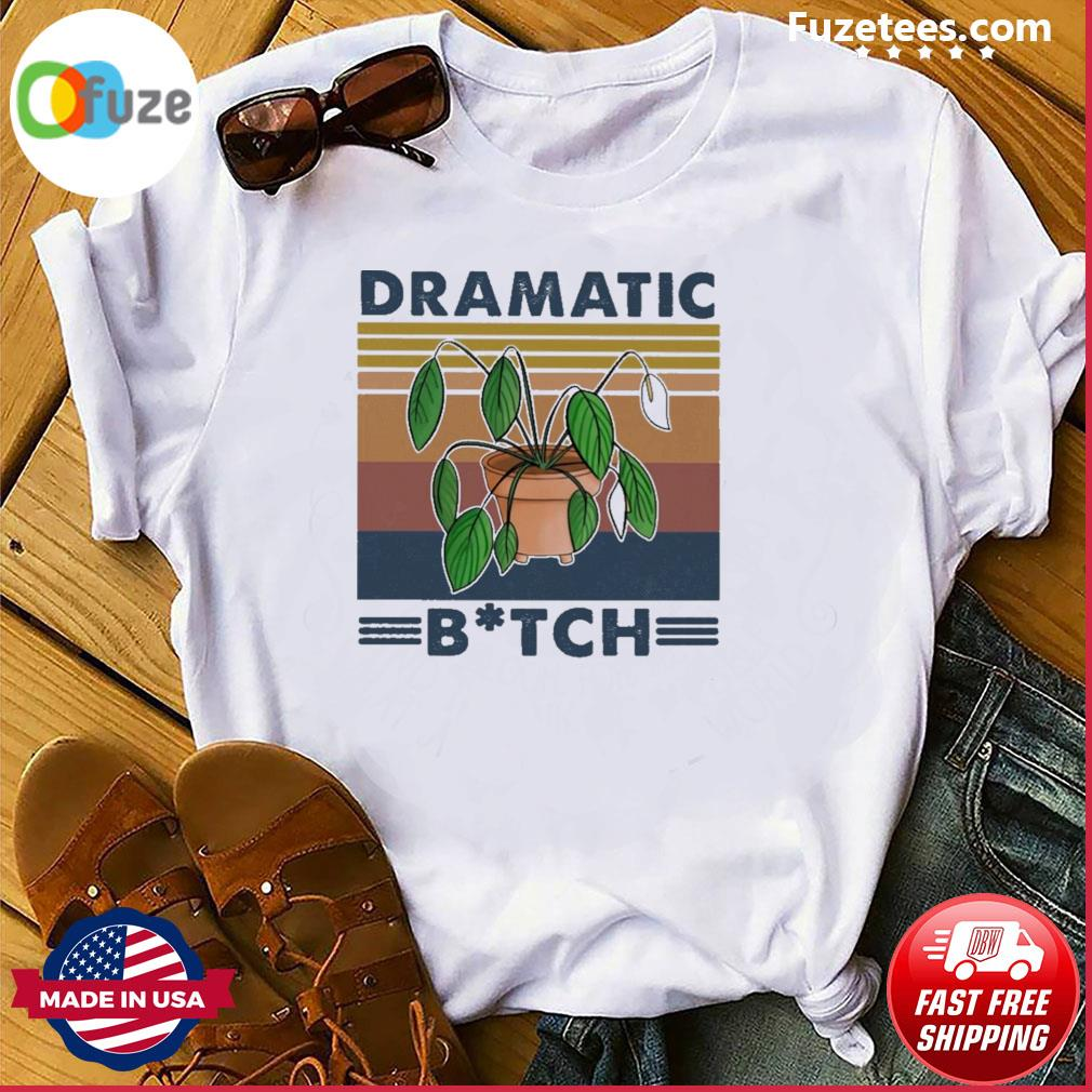 Dramatic Bitch vintage shirt