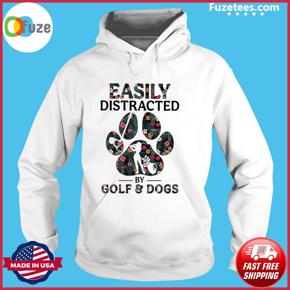 Easily distracted by Golf and Dogs s Hoodie