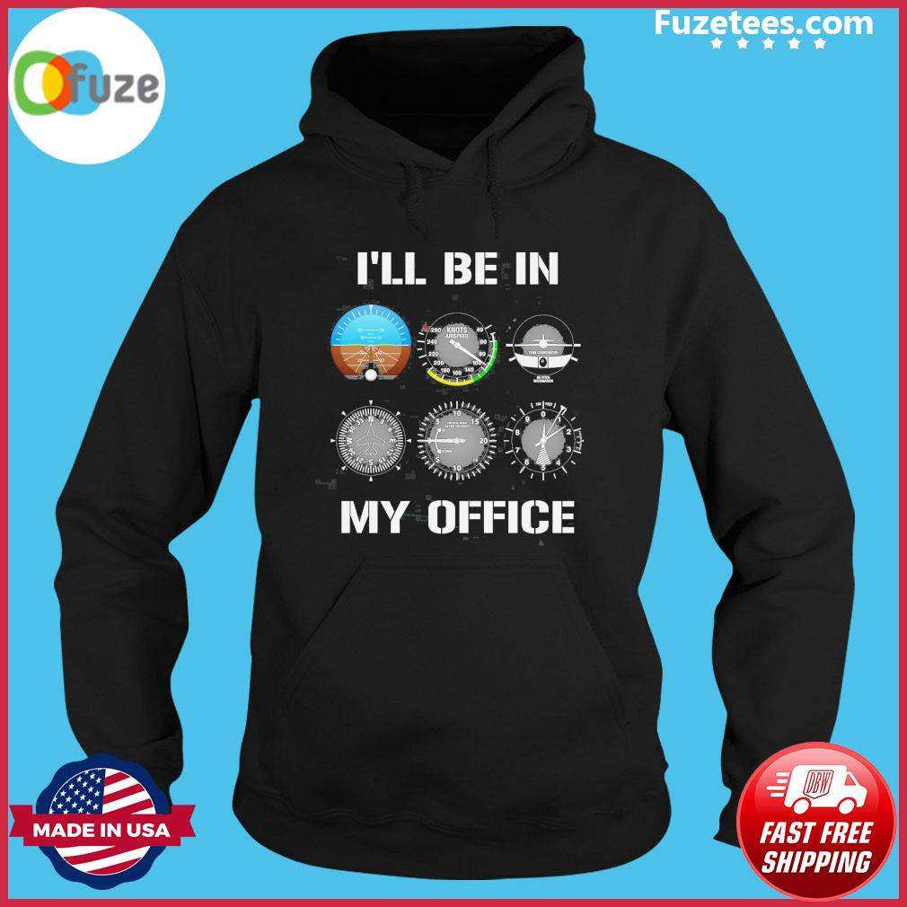 I'll be In my office 2021 s Hoodie