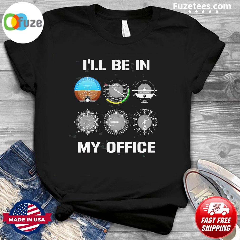 I'll be In my office 2021 shirt