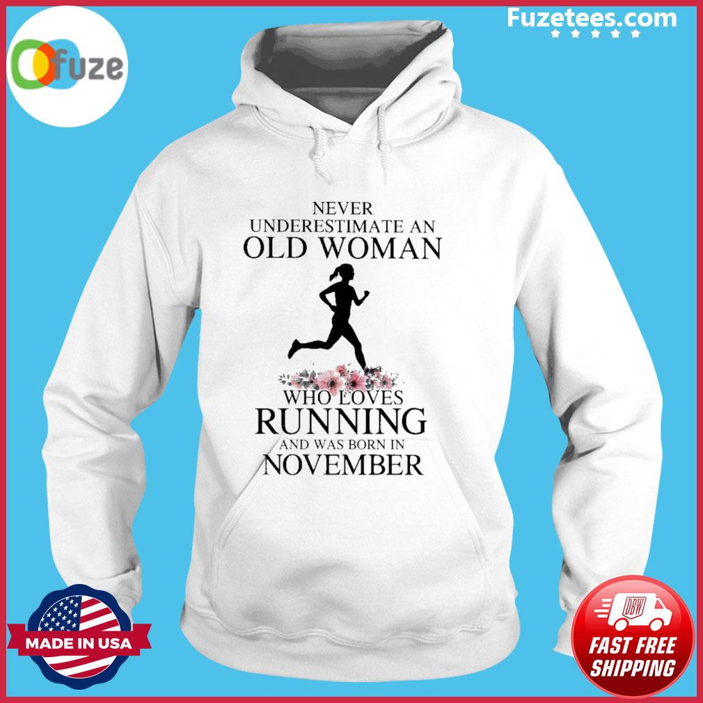 Never underestimate old man who loves Running and was born In November s Hoodie