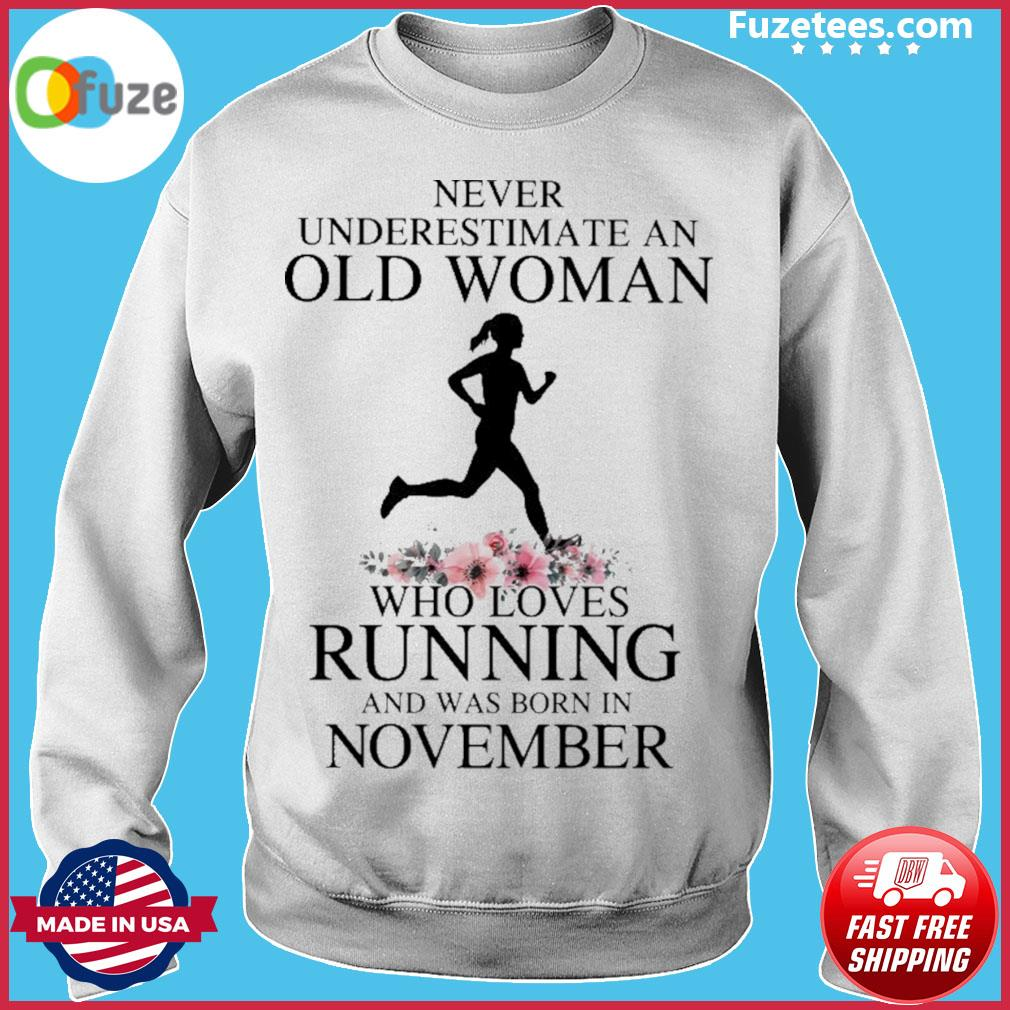 Never underestimate old man who loves Running and was born In November s Sweater