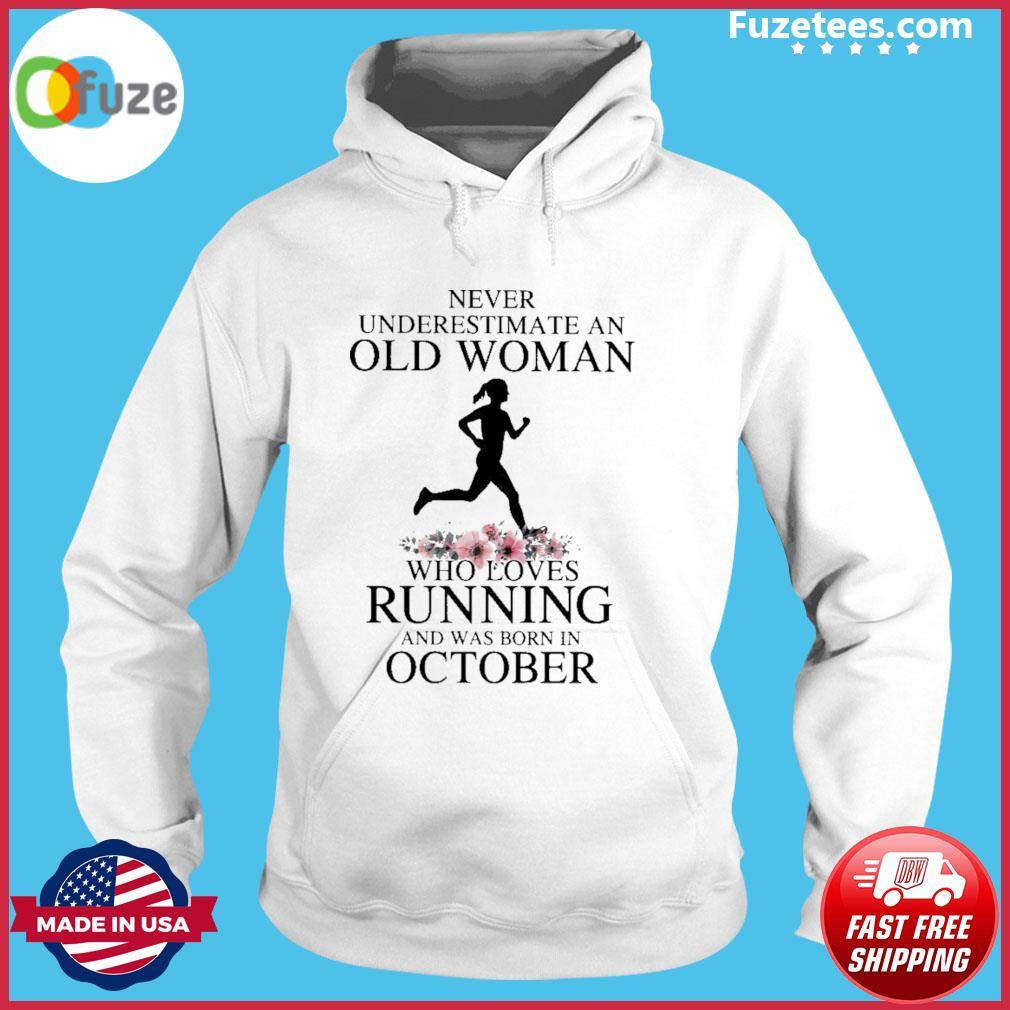 Never underestimate old man who loves Running and was born In October s Hoodie