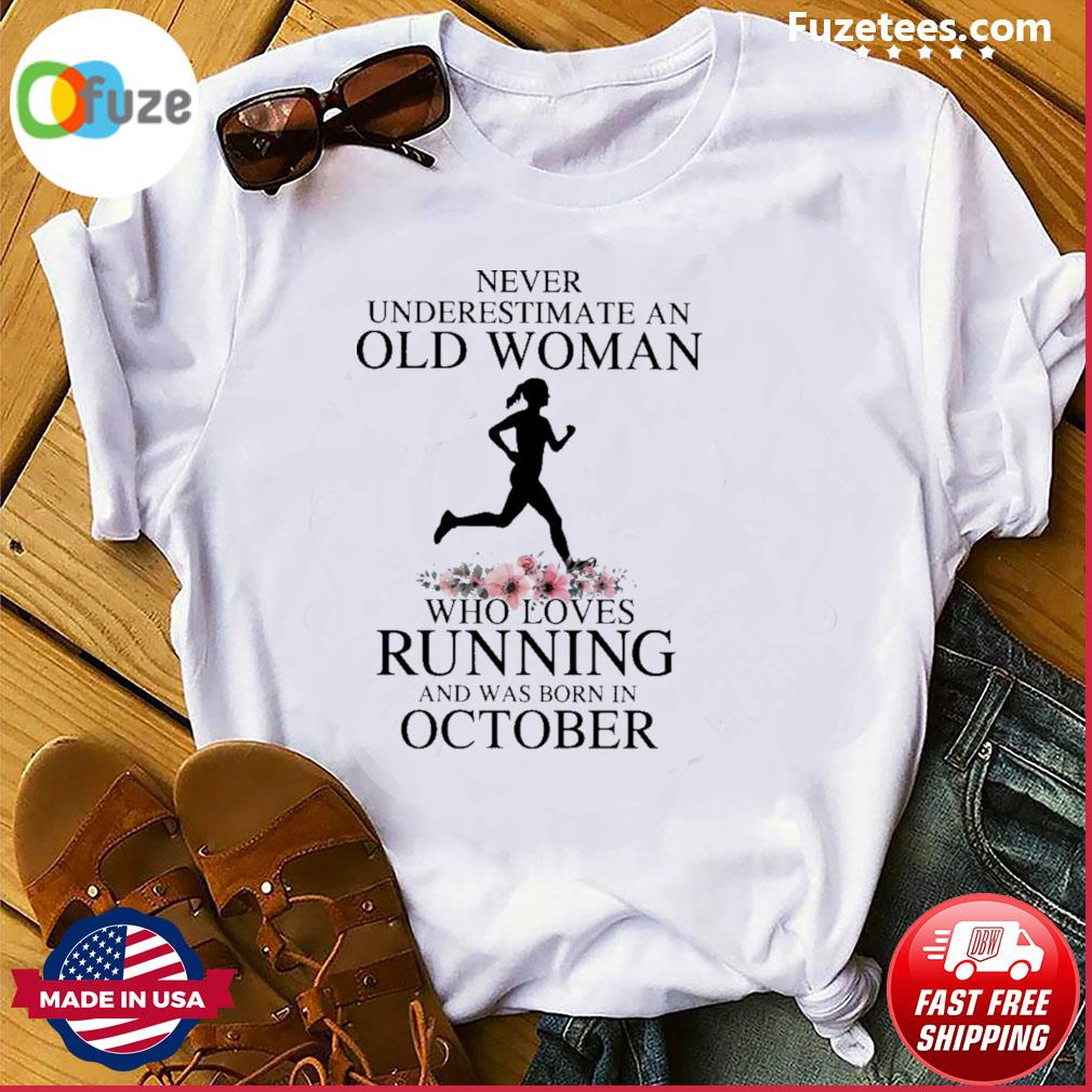Never underestimate old man who loves Running and was born In October shirt