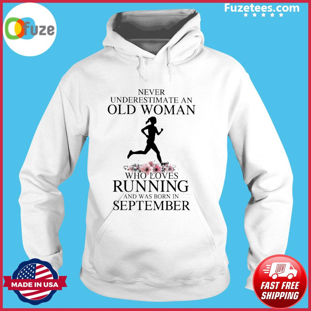Never underestimate old man who loves Running and was born In September s Hoodie