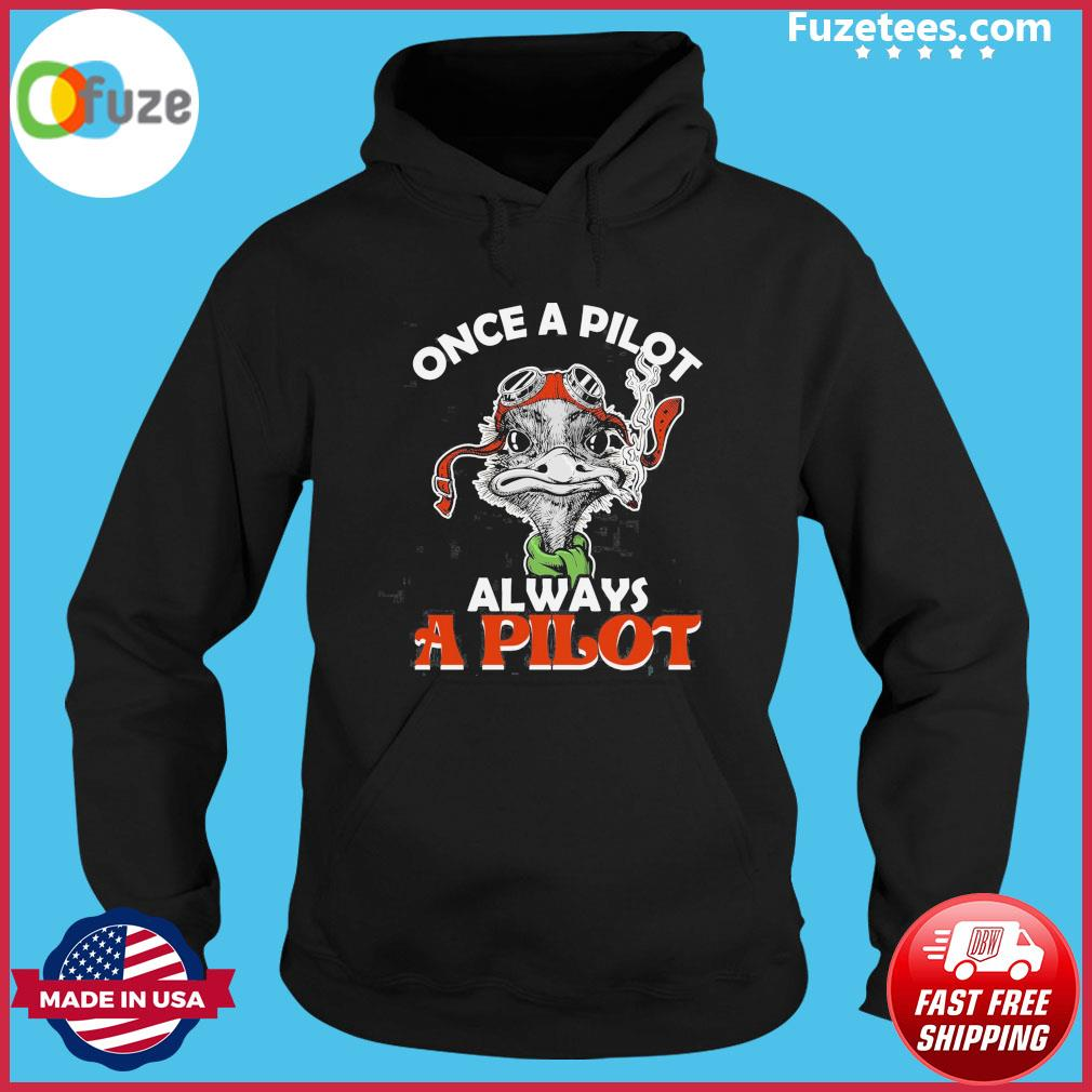 Once a Pilot always a Pilot smoking 2021 s Hoodie
