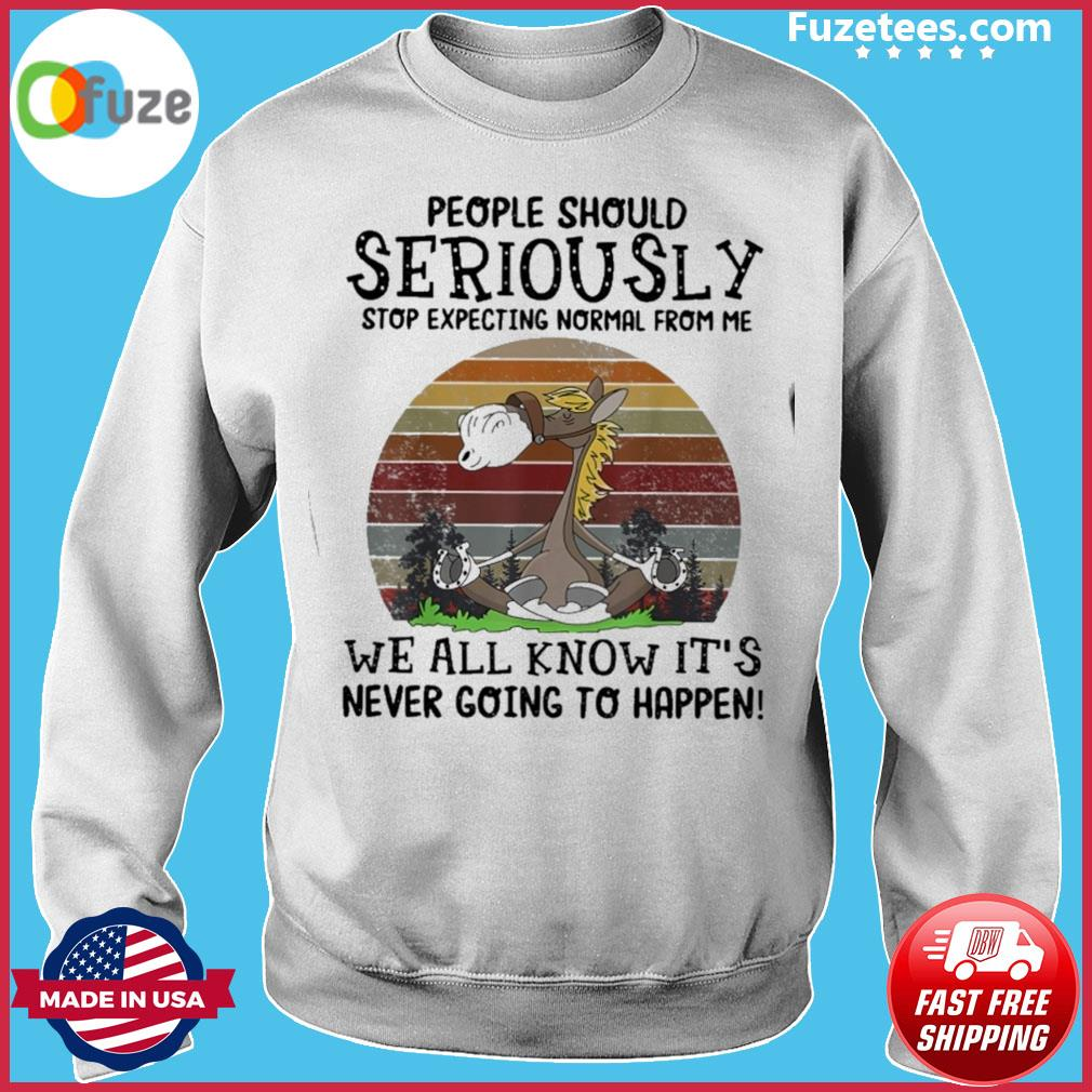 People should Seriously we all know It's never going to happen vintage s Sweater