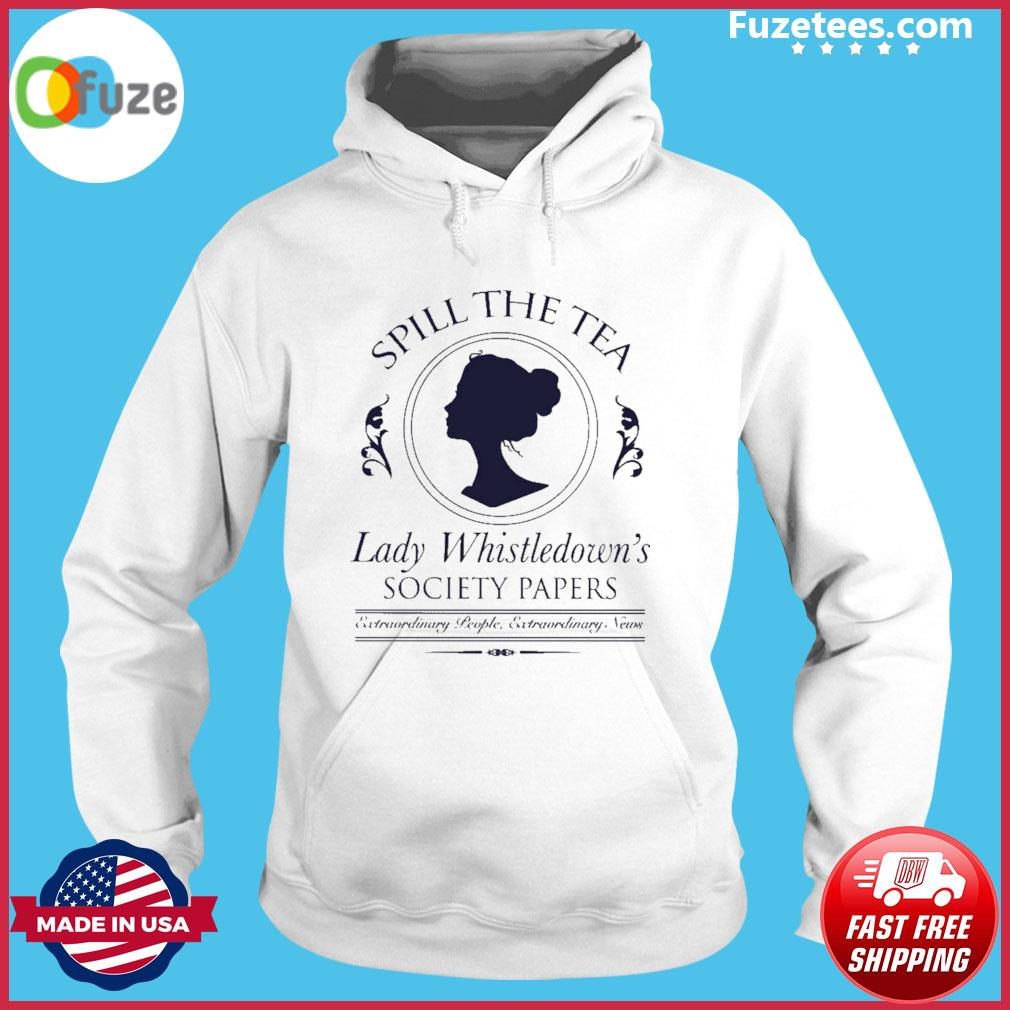 Spill the tea lady whistledown society papers s Hoodie