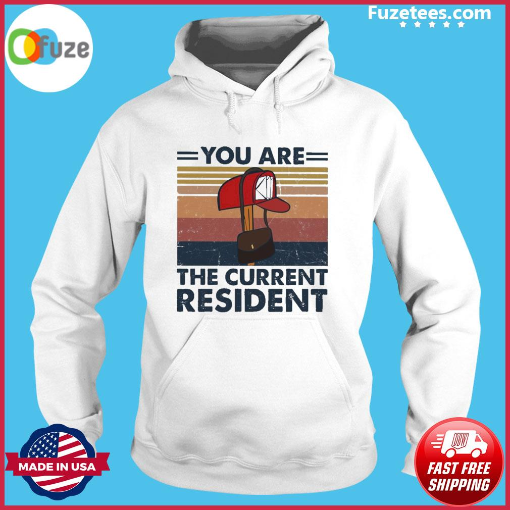 You are the Current Resident vintage s Hoodie