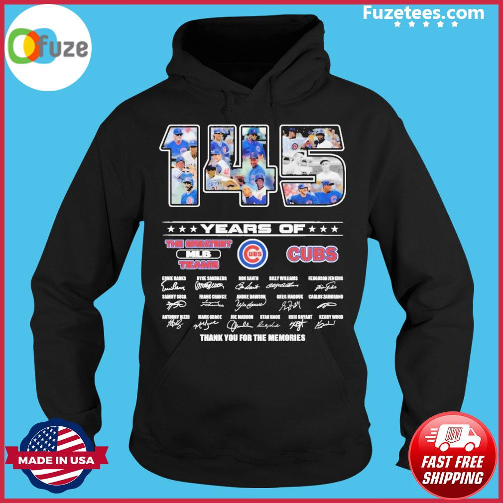 145 years ofThe greatest MLB teams Cubs signatures thank you for the memories Hoodie