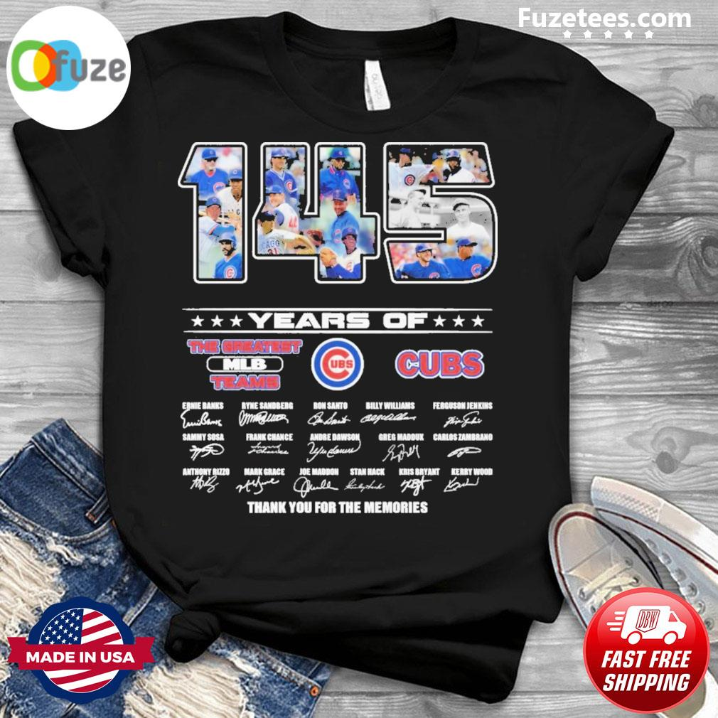 145 years ofThe greatest MLB teams Cubs signatures thank you for the memories shirt