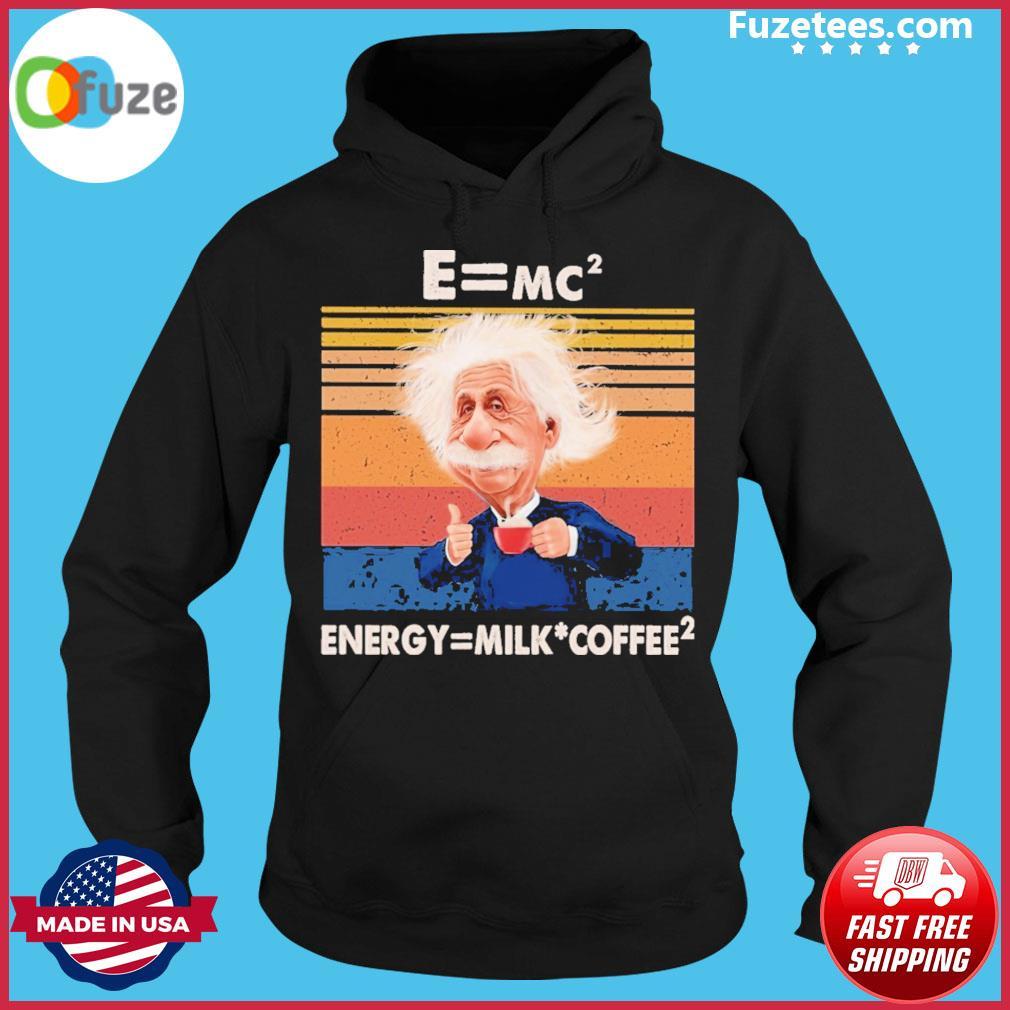 Albert einstein E=mc energy= milk Coffee vintage Hoodie