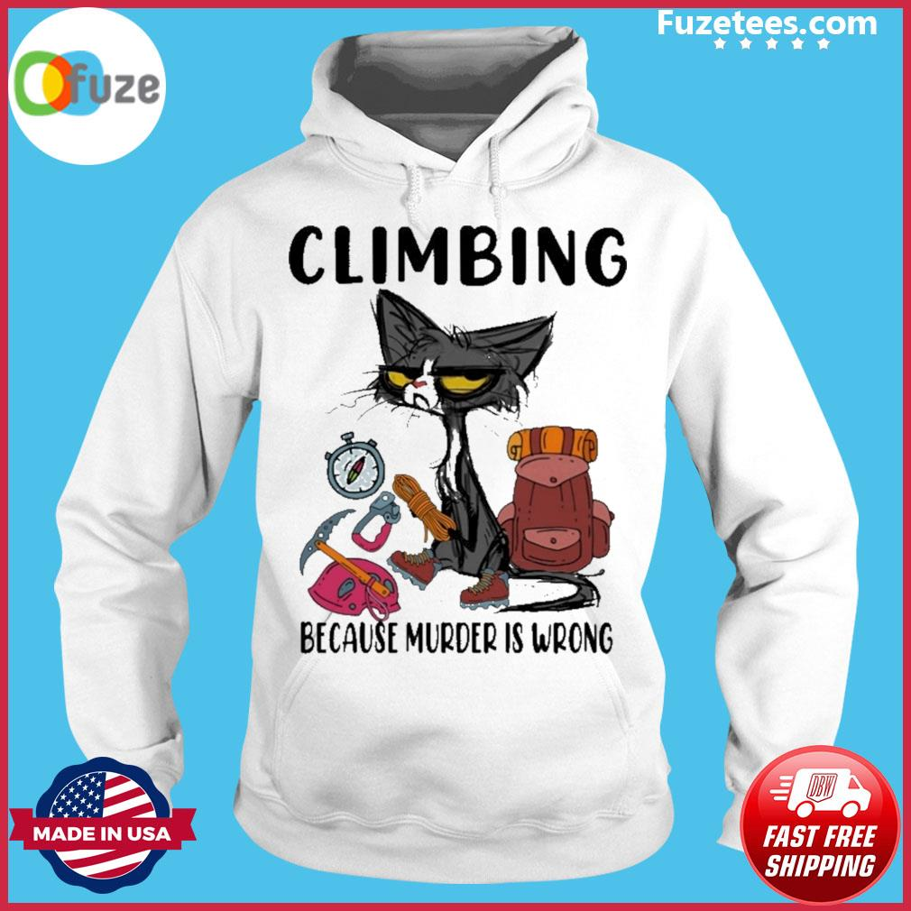 Black Cat Climbing because murder Is wrong Hoodie