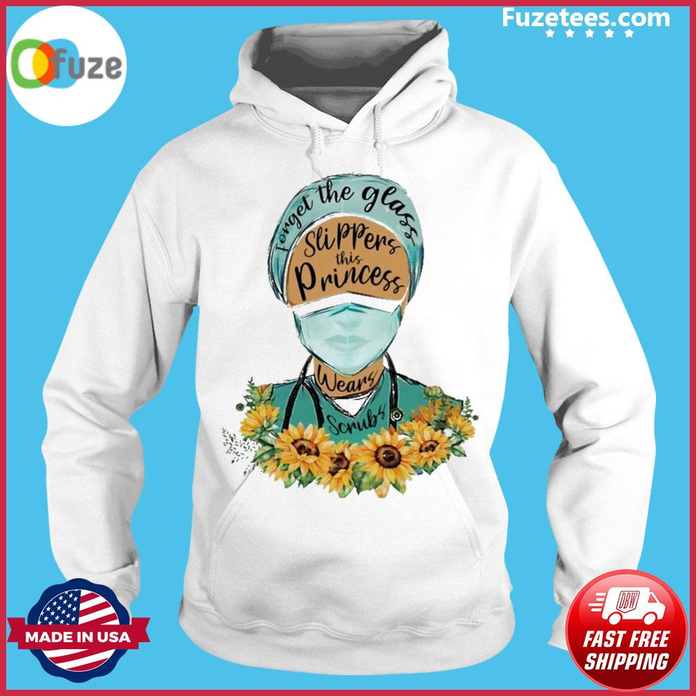 Nurse forget the glass slippers this princess sunflower Hoodie