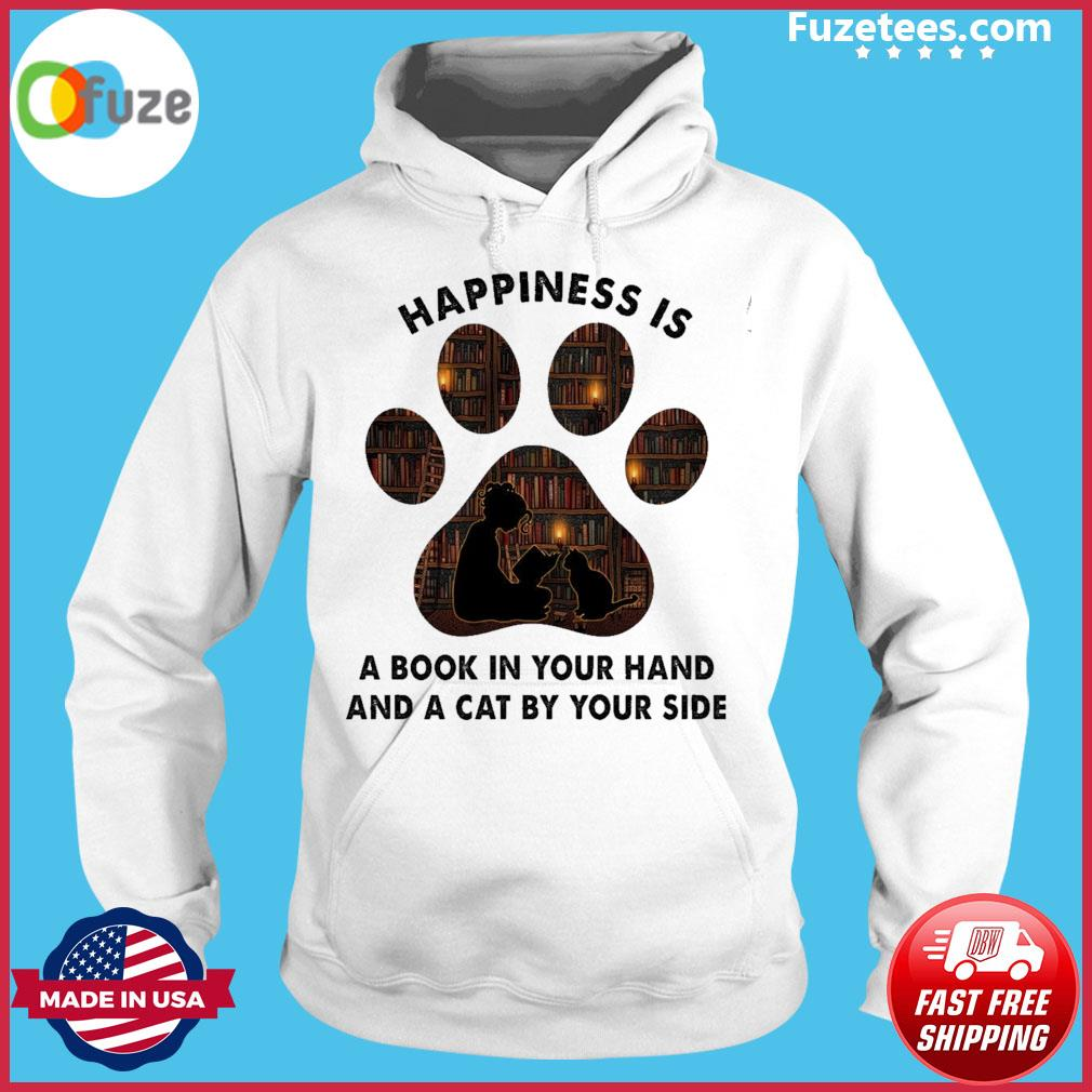Paw Dog happiness Is a book In your hand and a Cat by your side Hoodie