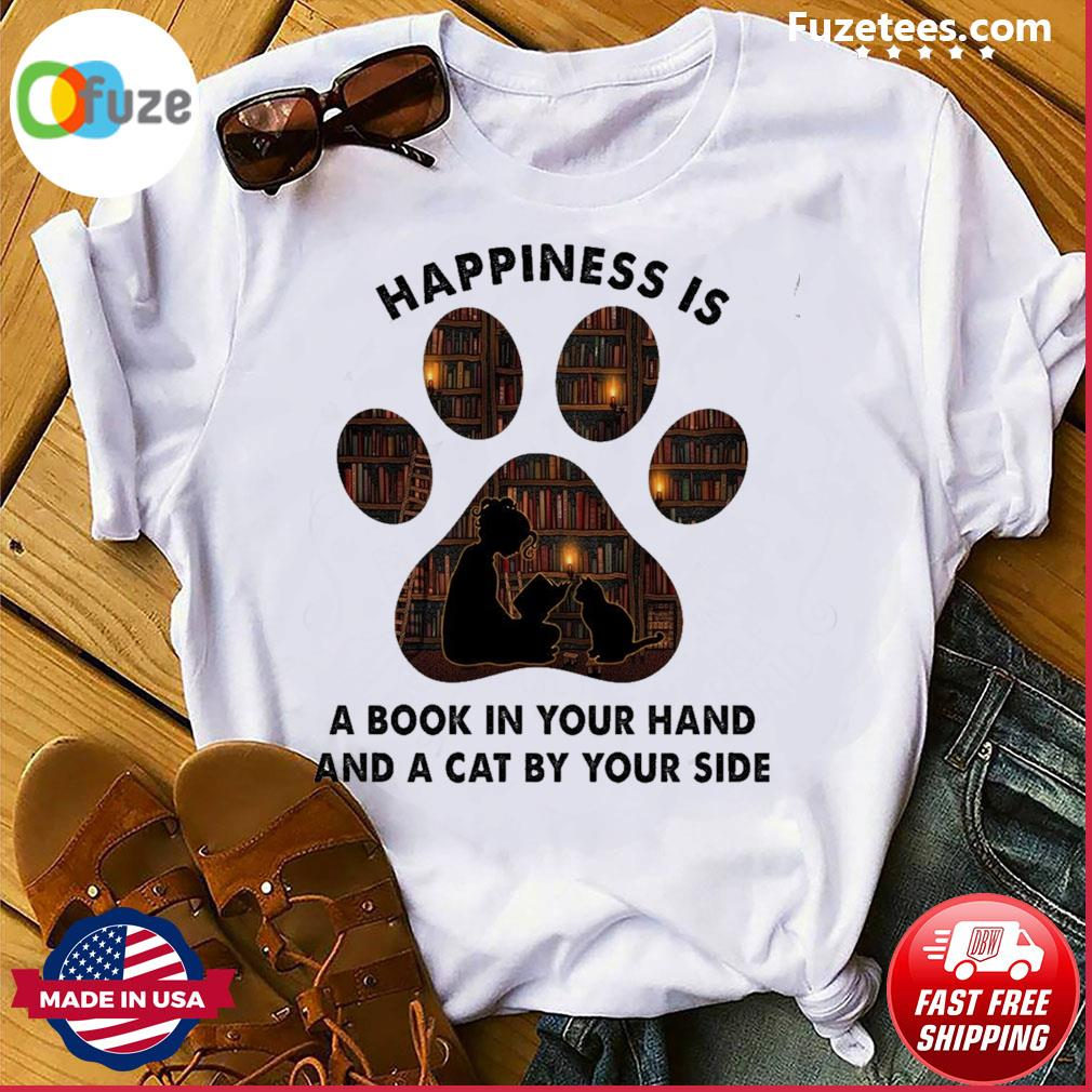 Paw Dog happiness Is a book In your hand and a Cat by your side shirt