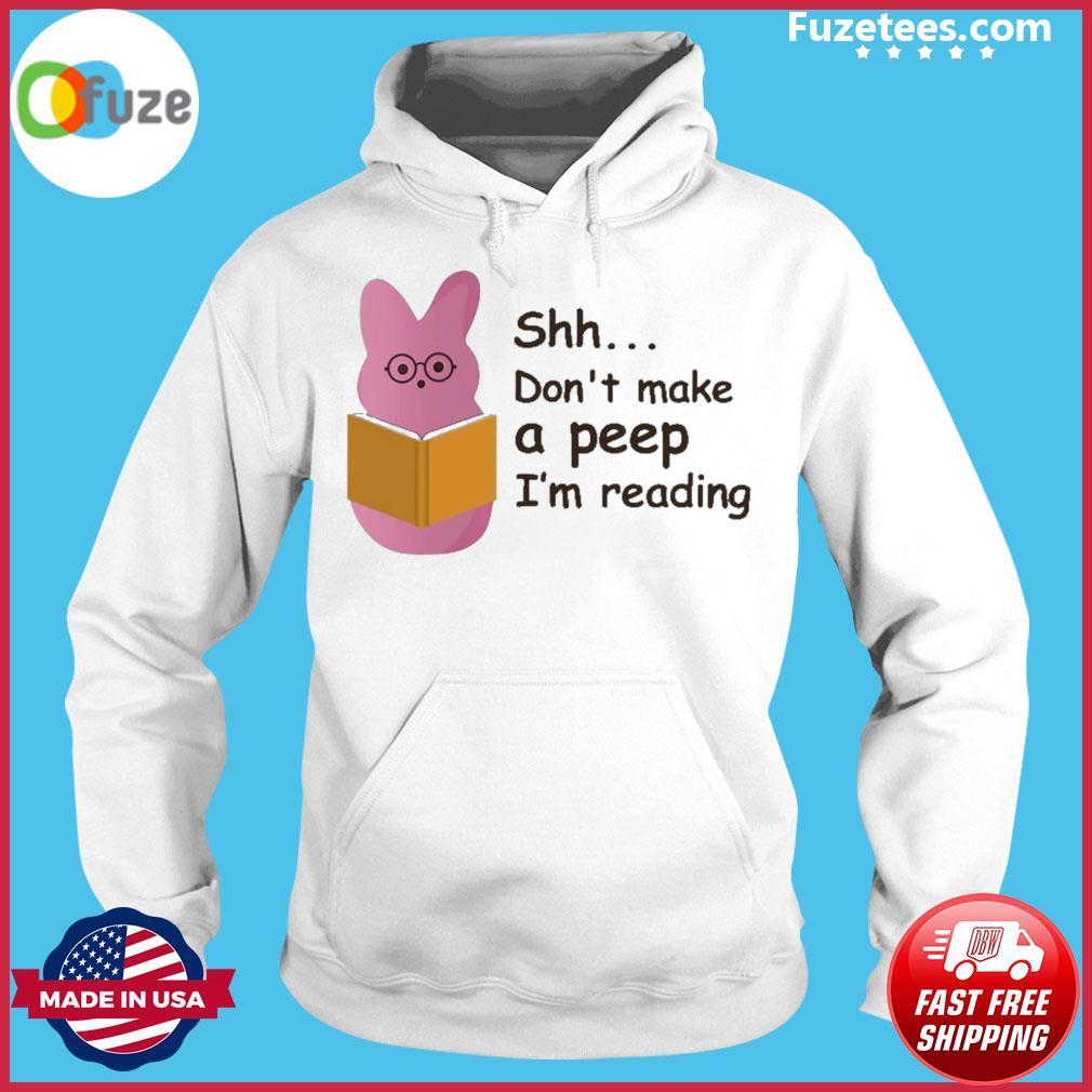 Shh don't make a peep I'm reading Hoodie