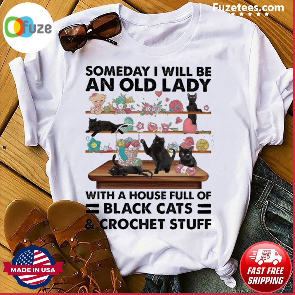 Someday I will be an old lady with horse full of black Cats and crochet stuff shirt