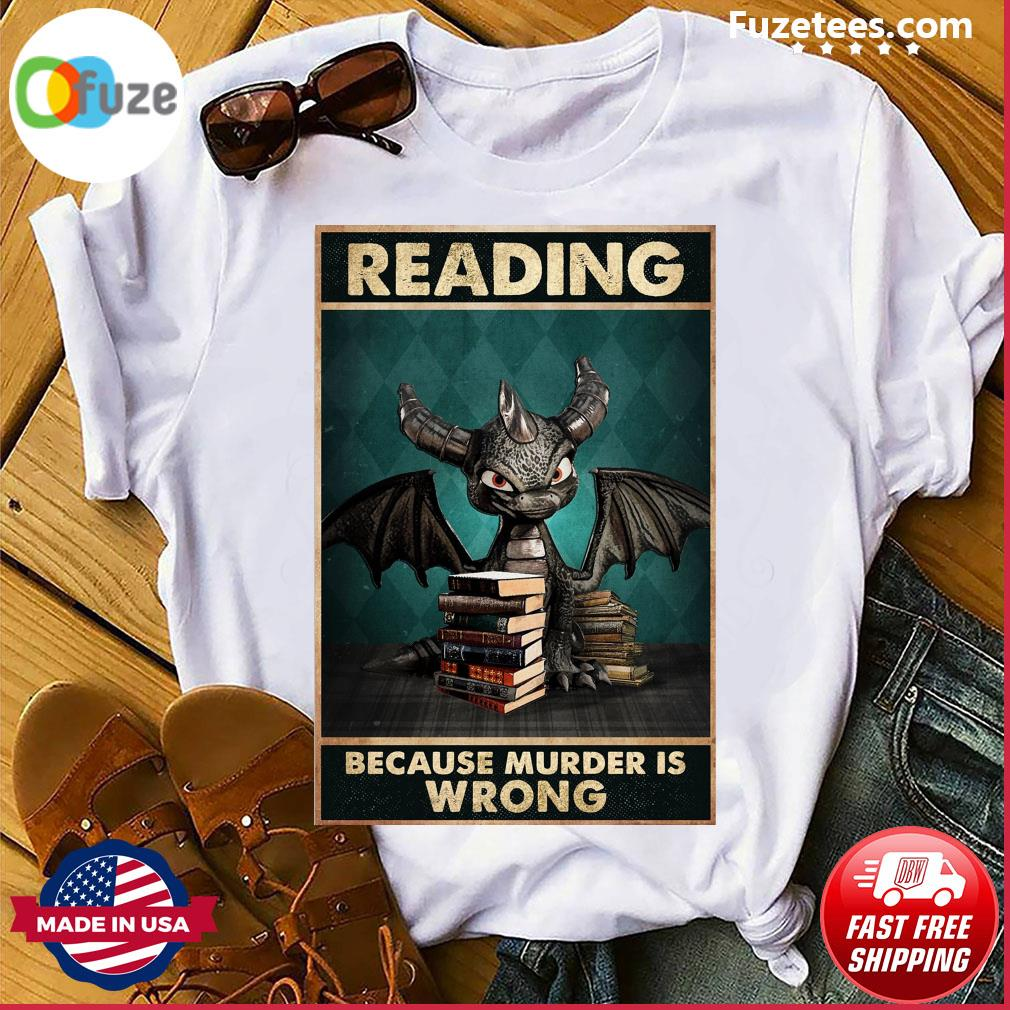 Toothless Dragon reading because murder Is wrong shirt
