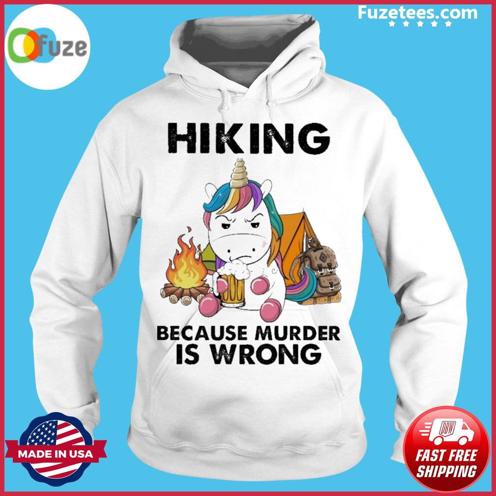Unicorn hug Beer hiking because murder Is wrong Hoodie