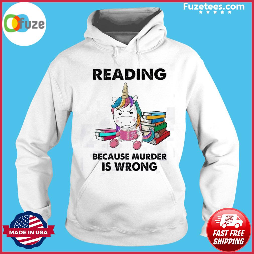 Unicorn reading because murder Is wrong Hoodie