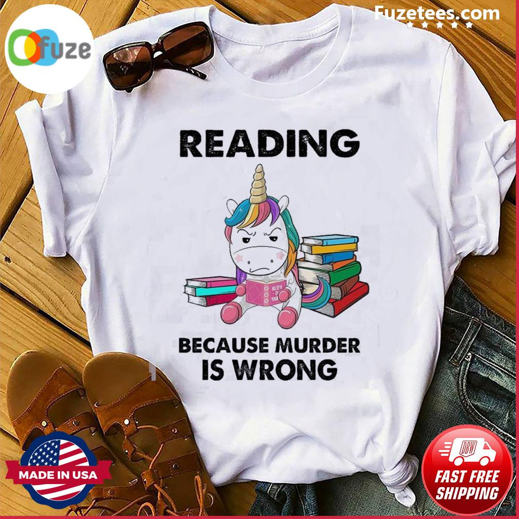 Unicorn reading because murder Is wrong shirt
