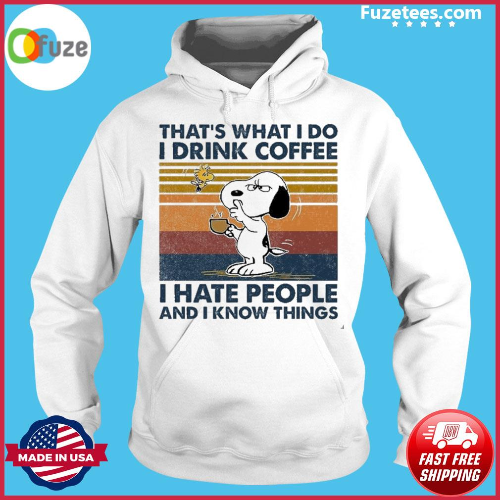 Unicorn that's what I do I drink Coffee I hate people and I know things vintage Hoodie
