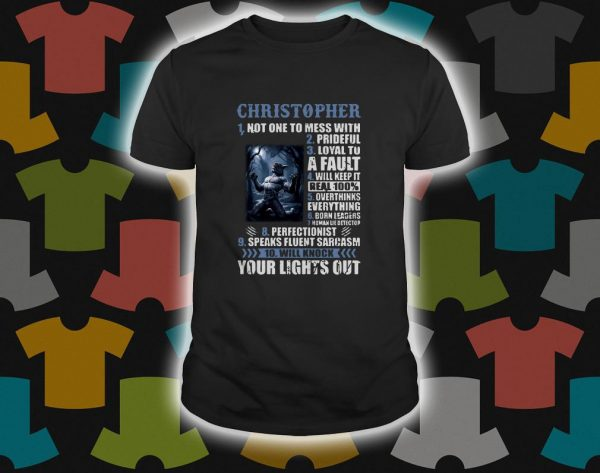 10 things Christopher your light out shirt