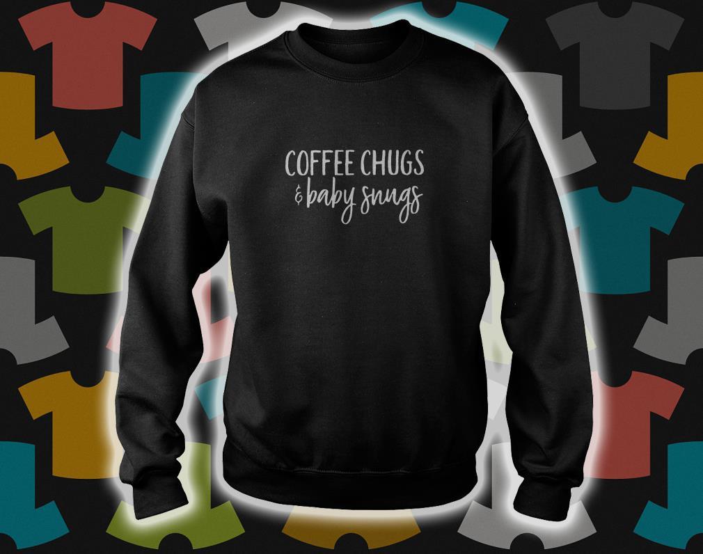 Coffee chugs and baby snugs sweater