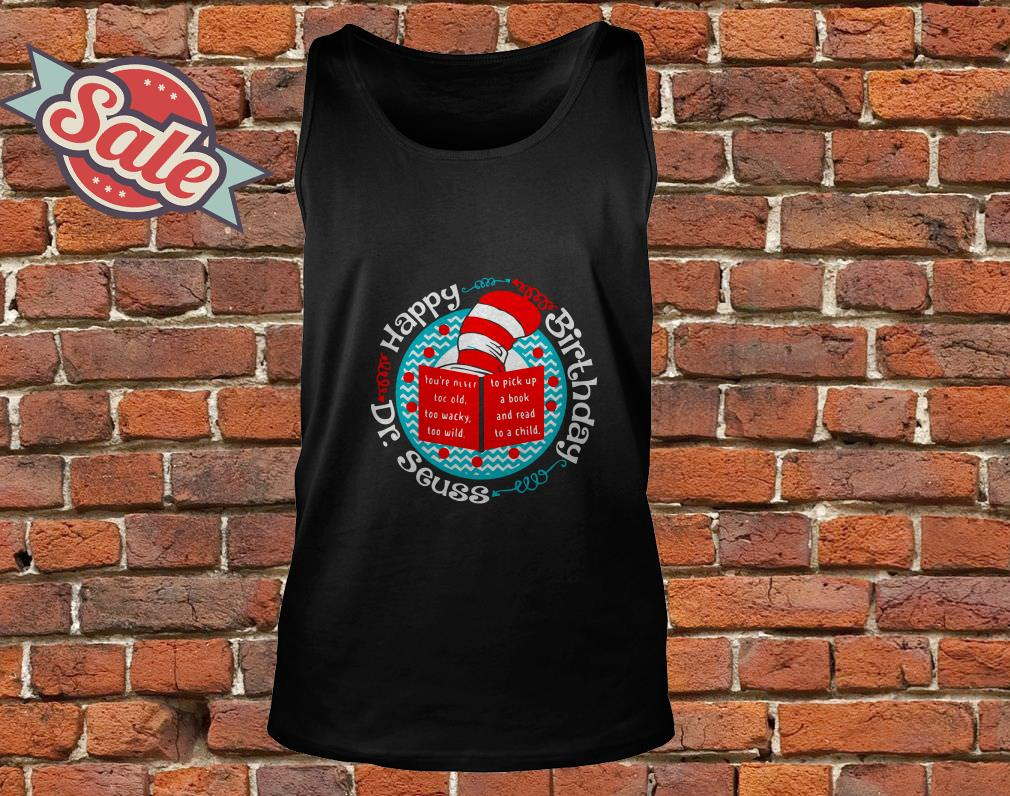 Happy birth day dr seuss tank top