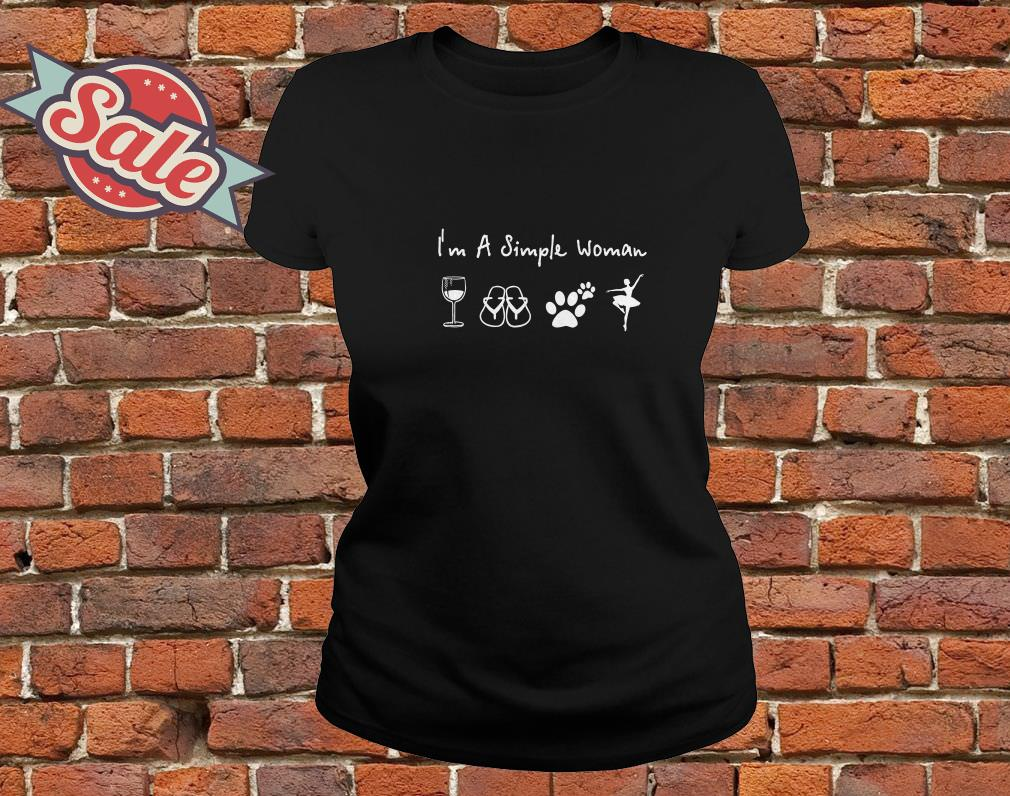 I'm a simple woman I love wine flip flop dog paw and dance ladies tee