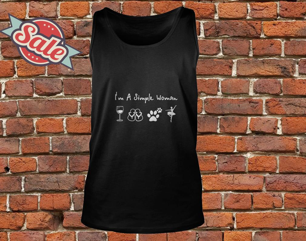 I'm a simple woman I love wine flip flop dog paw and dance tank top