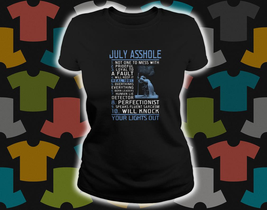 July Asshole No One To Mess With Prideful ladies tee