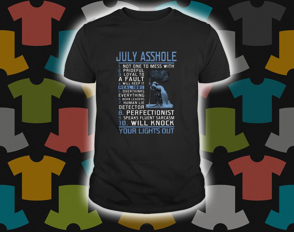 July Asshole No One To Mess With Prideful Shirt