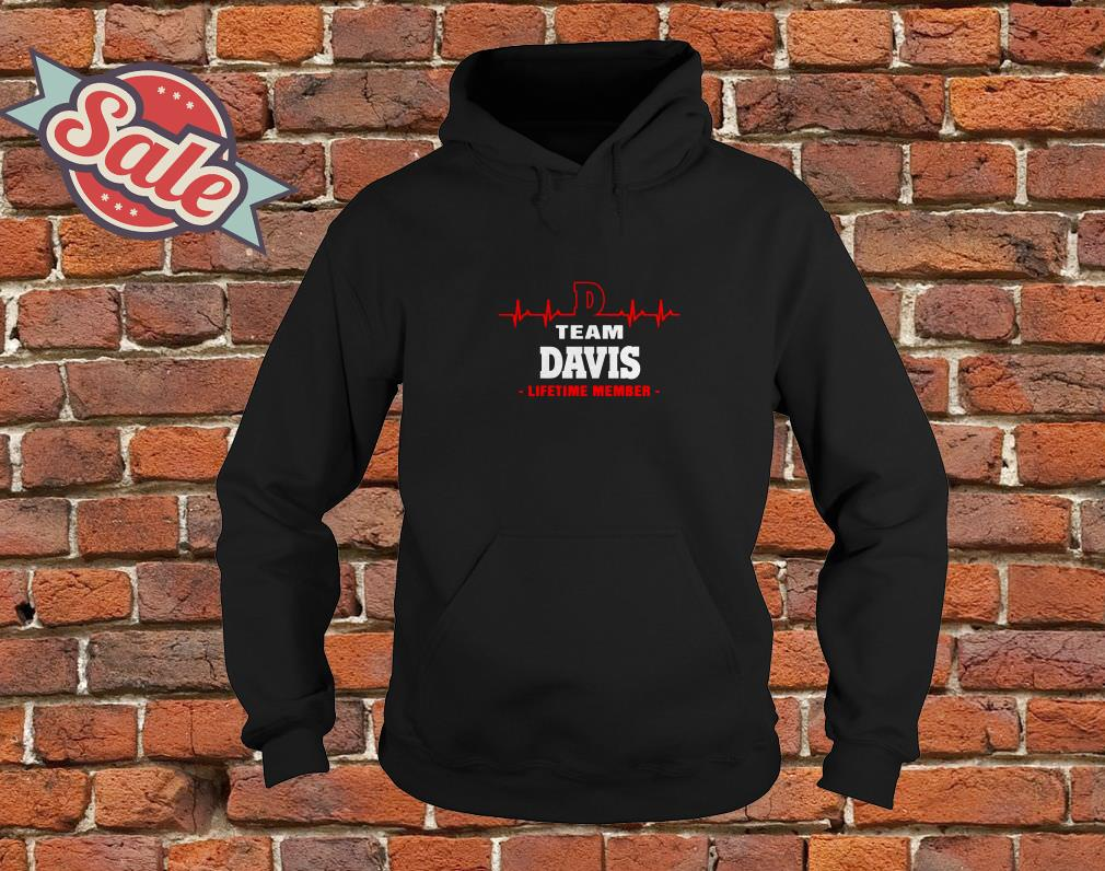 Team Davis lifetime member hoodie