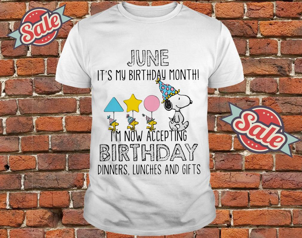 Snoopy June Its My Birthday Month Shirt