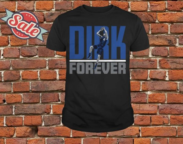 Dirk Forever shirt