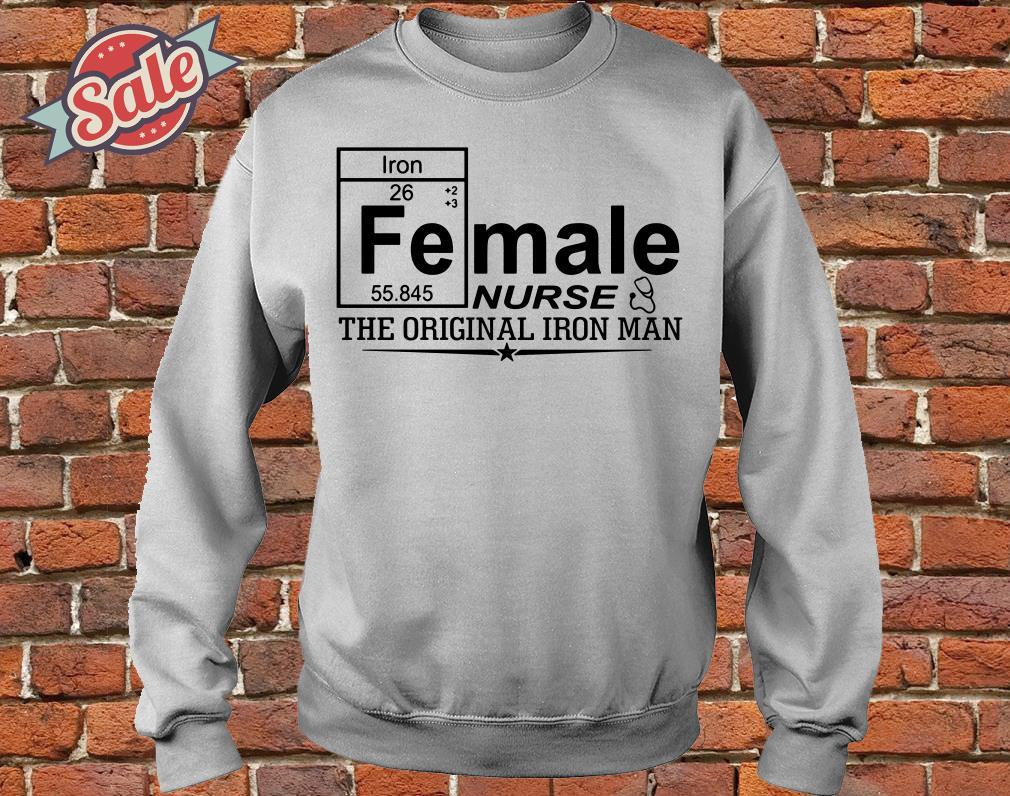 Fe Female Nurse The Original Iron Man sweater
