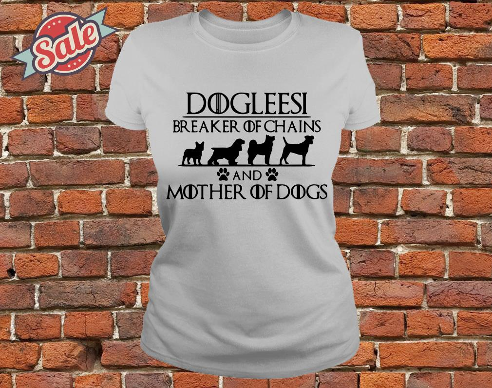 Game of Thrones Dogleesi breaker of and mother of dogs ladies tee