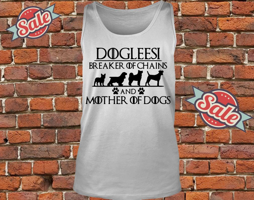 Game of Thrones Dogleesi breaker of and mother of dogs tank top