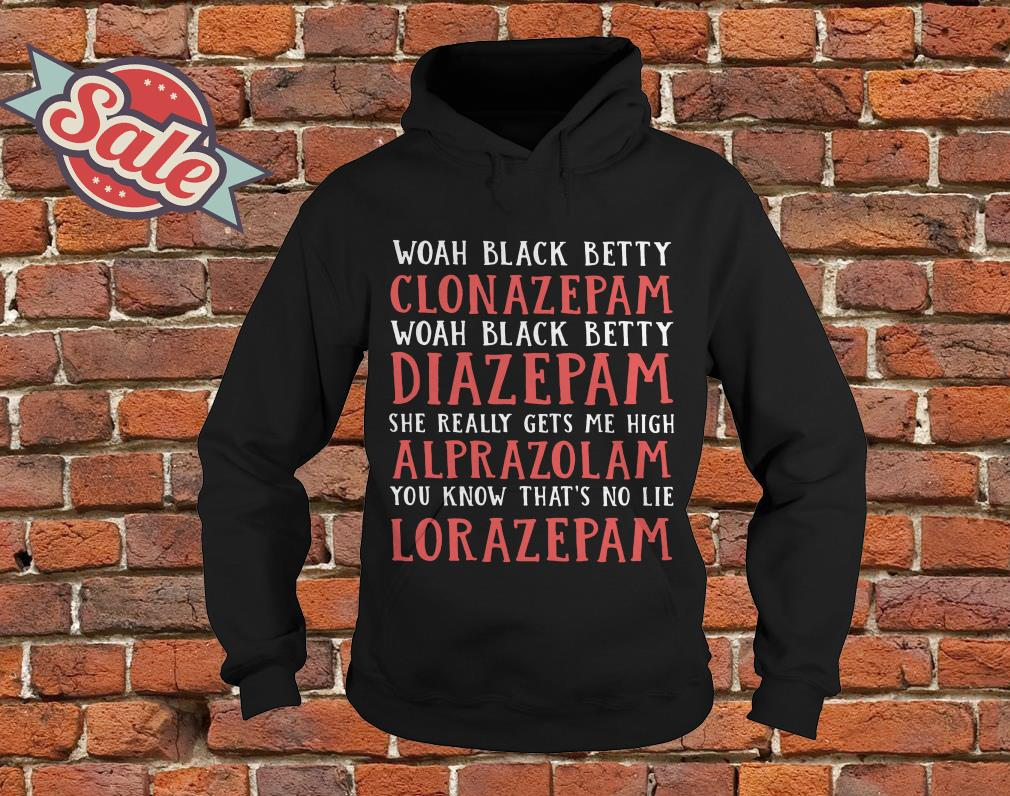 Woah Black Betty Clonazepam Woah Black Betty Diazepam hoodie