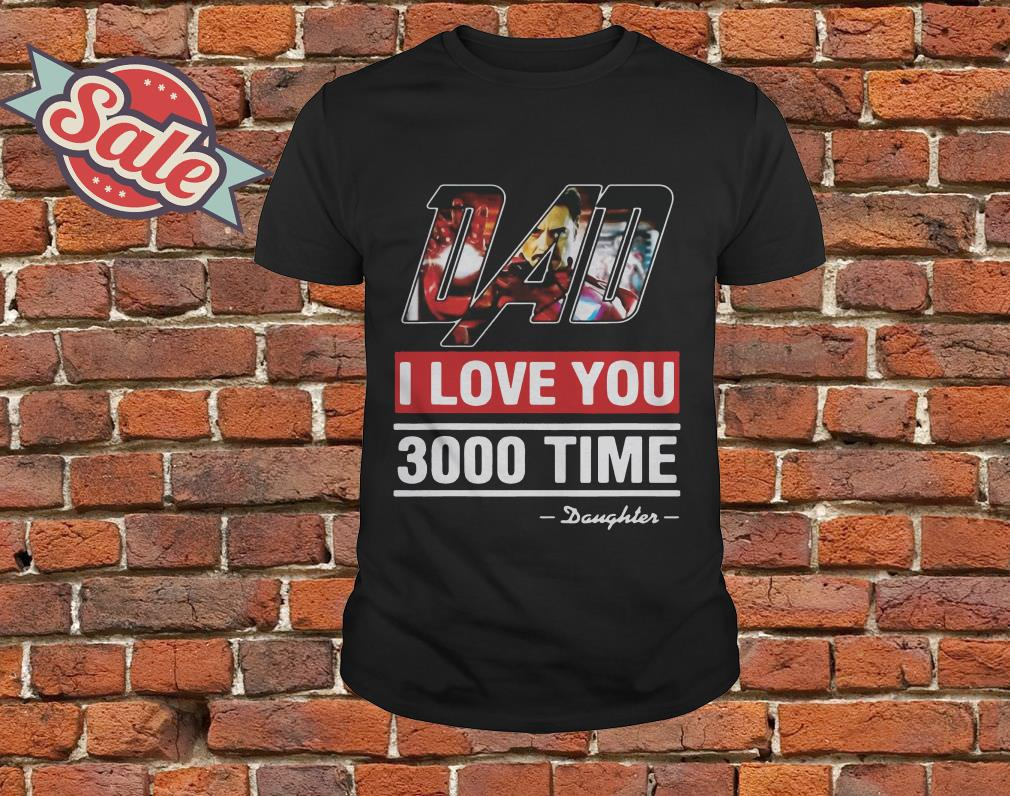 dc861a3c Dad I love You 3000 time Iron Man shirt, hoodie, tank top and sweater