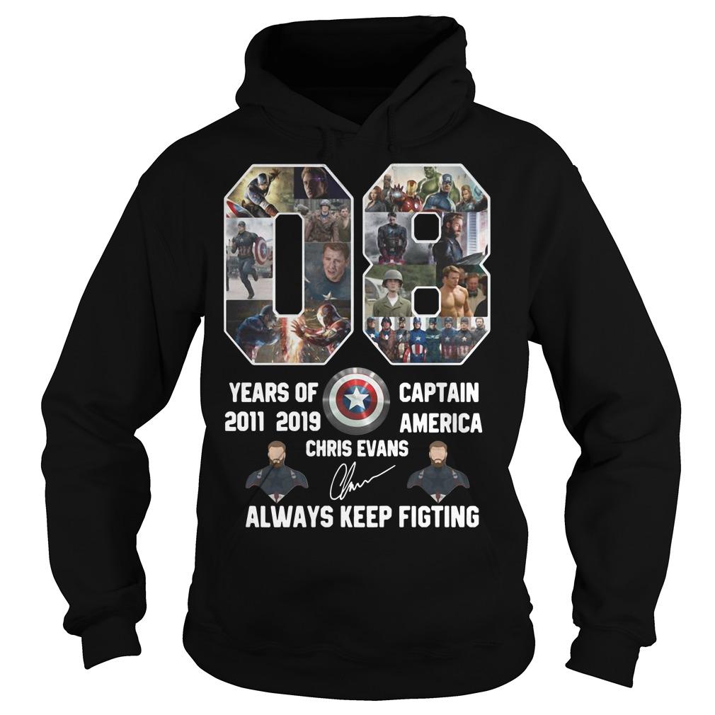 08 Years of 2011 2019 Captain America Chris Evans Always keep fighting hoodie