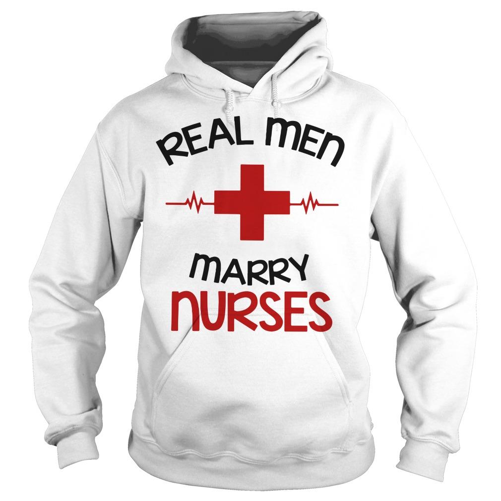 Real Man Marry Nurses hoodie