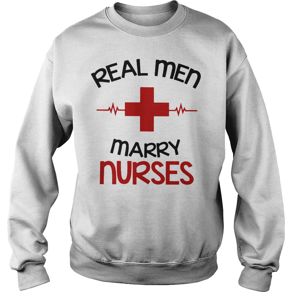 Real Man Marry Nurses sweater