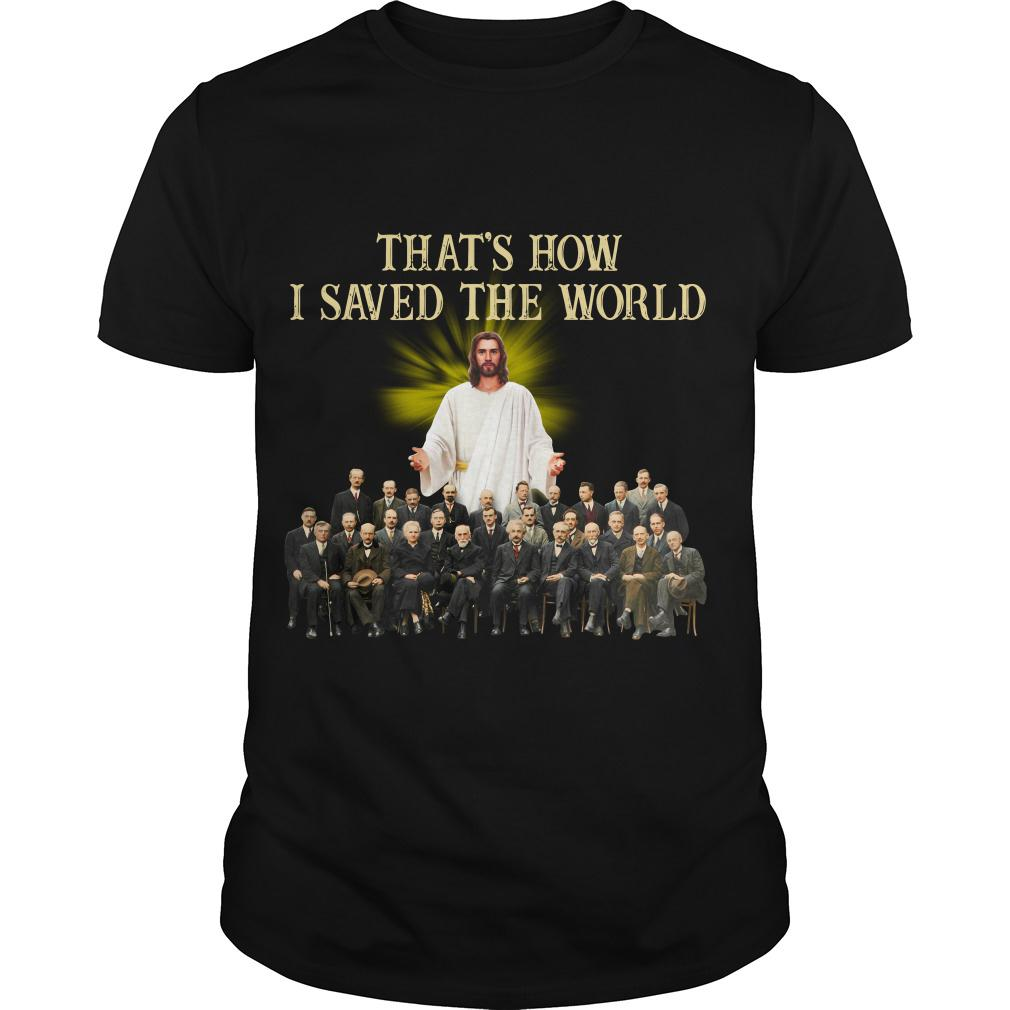 Jesus and Solvay conference that's how I saved the world shirt