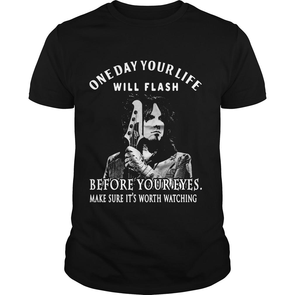 One day your life will flash before your eyes make sure it's worth watching shirt