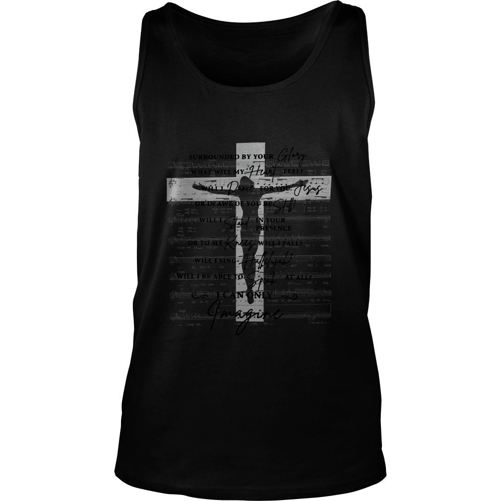 Surrounded By Your Glory What Will My Heart Feel Lyrics Cross tank top