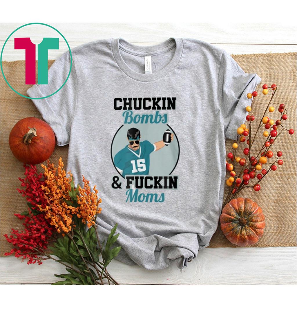 Chuckin Bombs And Fuckin Moms Shirt - Gardner Minshew