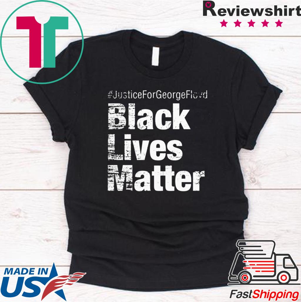#JusticeForGeorgeFloyd Black Lives Matter short sleeves T-Shirt